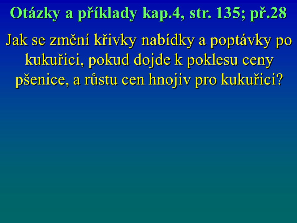 Otázky a příklady kap.4, str. 135; př.28