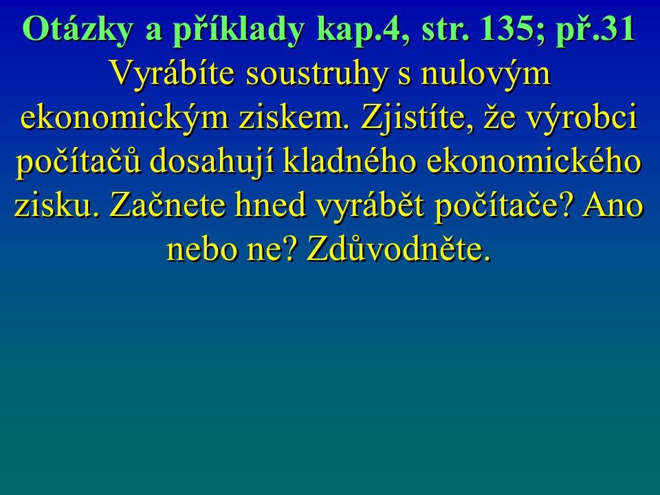 Otázky a příklady kap.4, str. 135; př.31