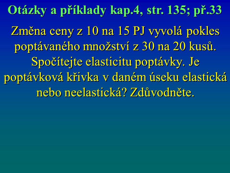 Otázky a příklady kap.4, str. 135; př.33