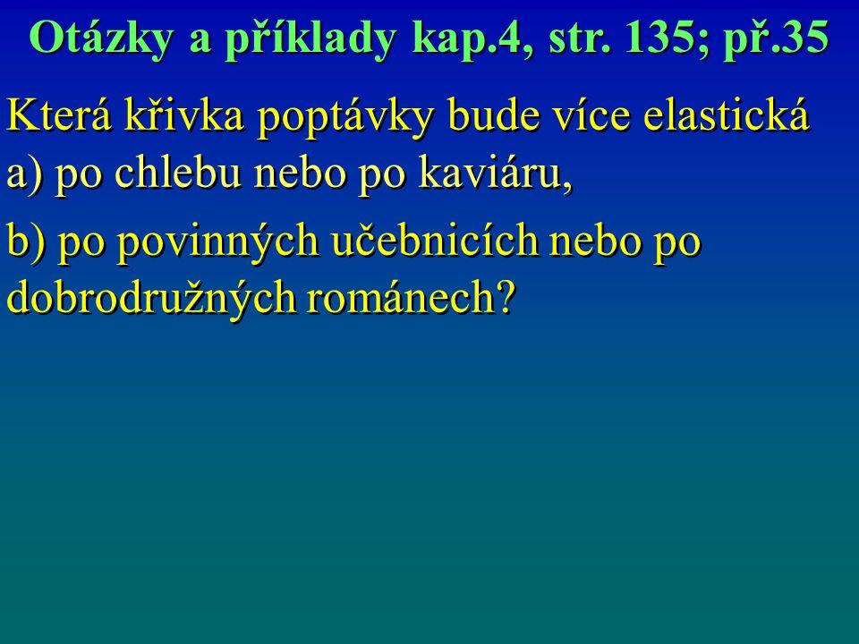 Otázky a příklady kap.4, str. 135; př.35