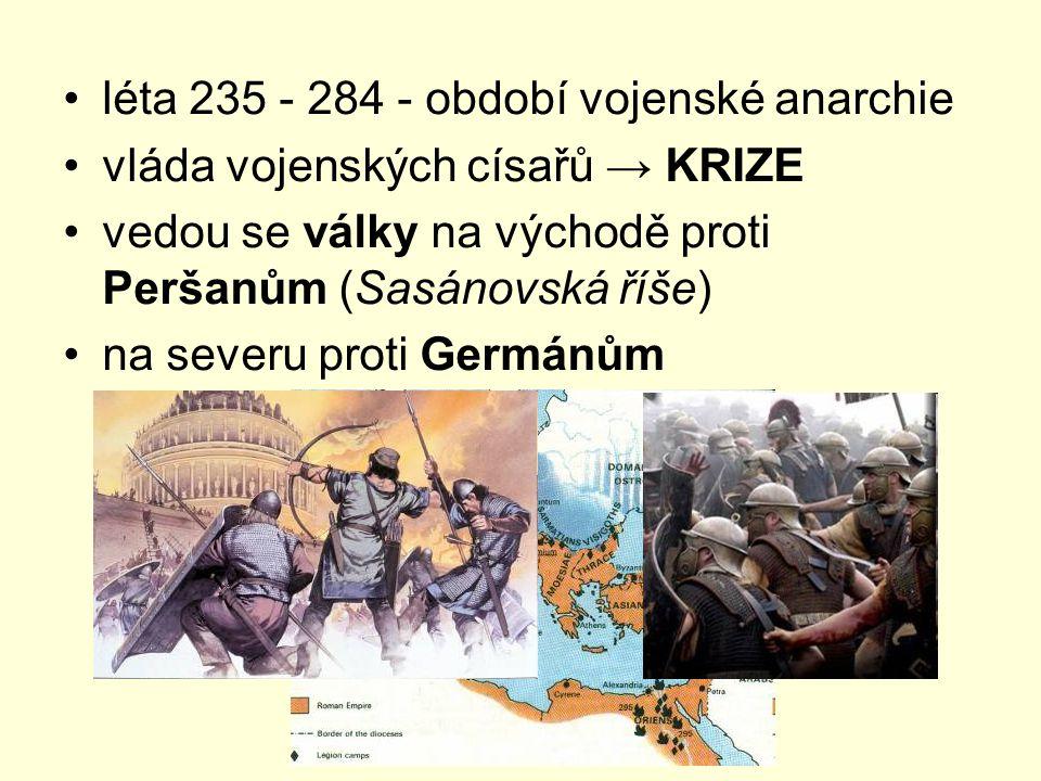 léta 235 - 284 - období vojenské anarchie