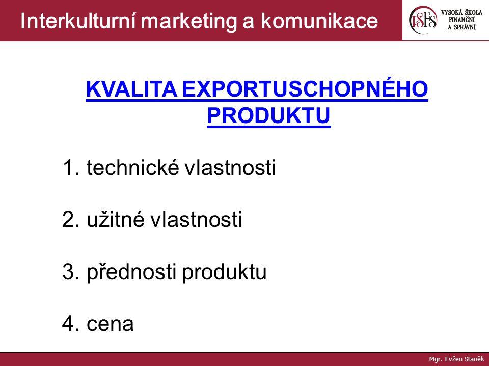Interkulturní marketing a komunikace KVALITA EXPORTUSCHOPNÉHO PRODUKTU