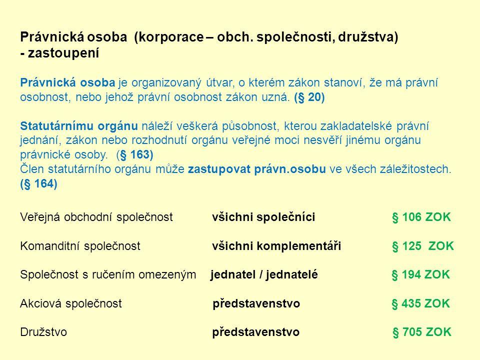 Právnická osoba (korporace – obch. společnosti, družstva) - zastoupení