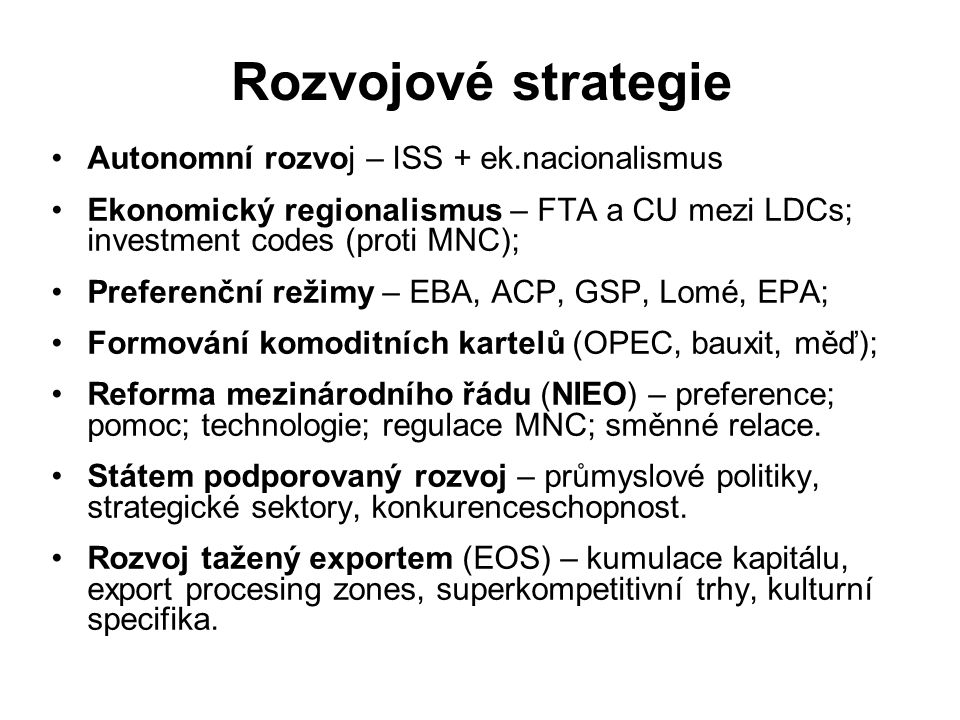 Rozvojové strategie Autonomní rozvoj – ISS + ek.nacionalismus