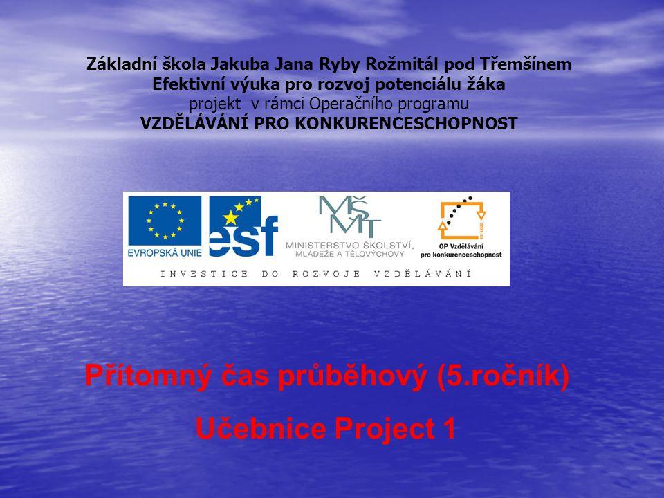 Přítomný čas průběhový (5.ročník) Učebnice Project 1