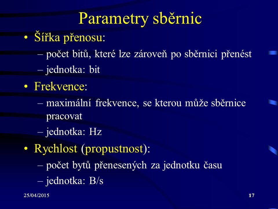 Parametry sběrnic Šířka přenosu: Frekvence: Rychlost (propustnost):