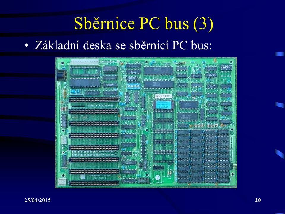Sběrnice PC bus (3) Základní deska se sběrnicí PC bus: 14/04/2017