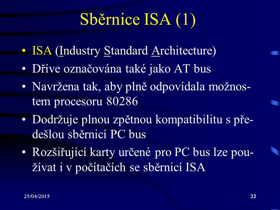 Sběrnice ISA (1) ISA (Industry Standard Architecture)