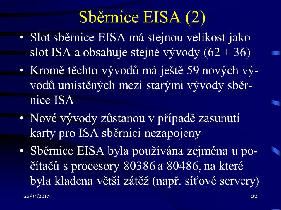 Sběrnice EISA (2) Slot sběrnice EISA má stejnou velikost jako slot ISA a obsahuje stejné vývody (62 + 36)