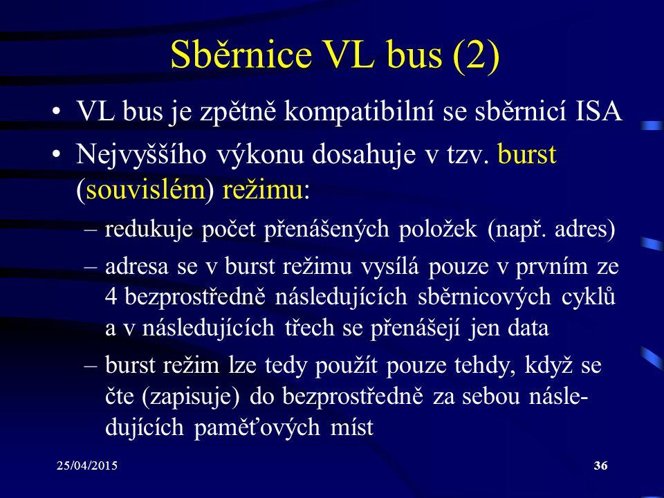 Sběrnice VL bus (2) VL bus je zpětně kompatibilní se sběrnicí ISA