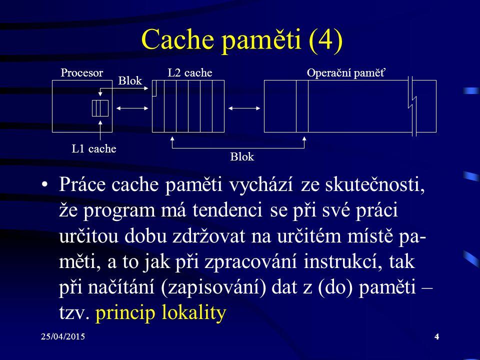 Cache paměti (4) Procesor. L2 cache. Operační paměť. Blok. L1 cache. Blok.