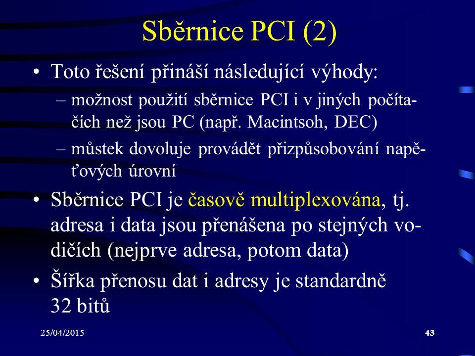 Sběrnice PCI (2) Toto řešení přináší následující výhody: