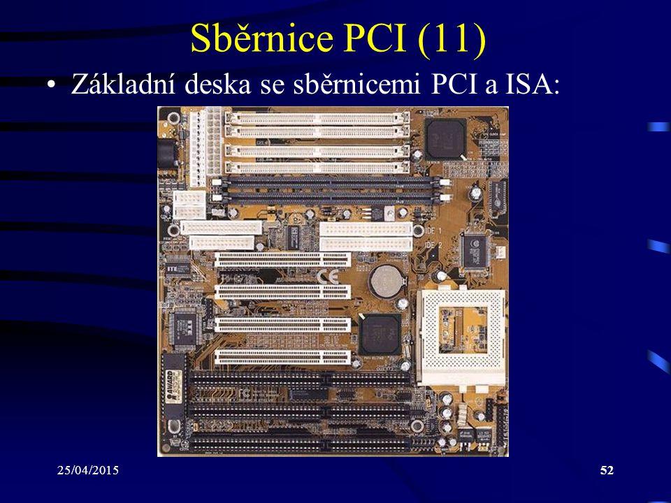 Sběrnice PCI (11) Základní deska se sběrnicemi PCI a ISA: 14/04/2017