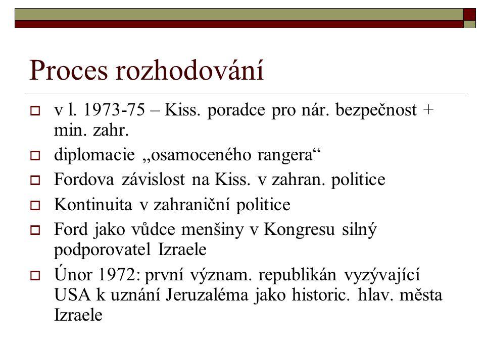 """Proces rozhodování v l. 1973-75 – Kiss. poradce pro nár. bezpečnost + min. zahr. diplomacie """"osamoceného rangera"""