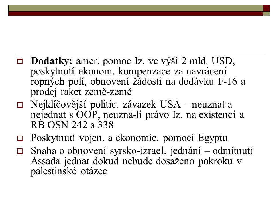 Dodatky: amer. pomoc Iz. ve výši 2 mld. USD, poskytnutí ekonom
