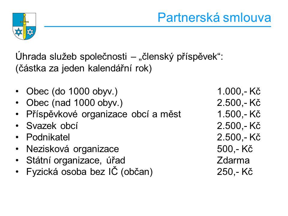 """Partnerská smlouva Úhrada služeb společnosti – """"členský příspěvek :"""