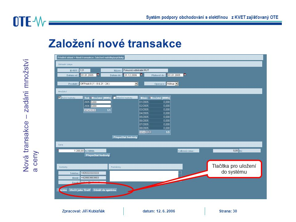 Založení nové transakce