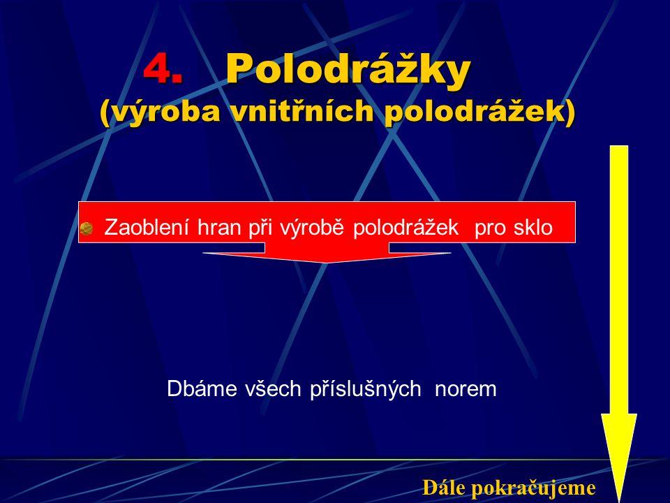 4. Polodrážky (výroba vnitřních polodrážek)