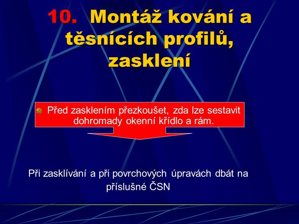10. Montáž kování a těsnících profilů, zasklení