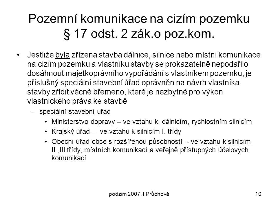 Pozemní komunikace na cizím pozemku § 17 odst. 2 zák.o poz.kom.