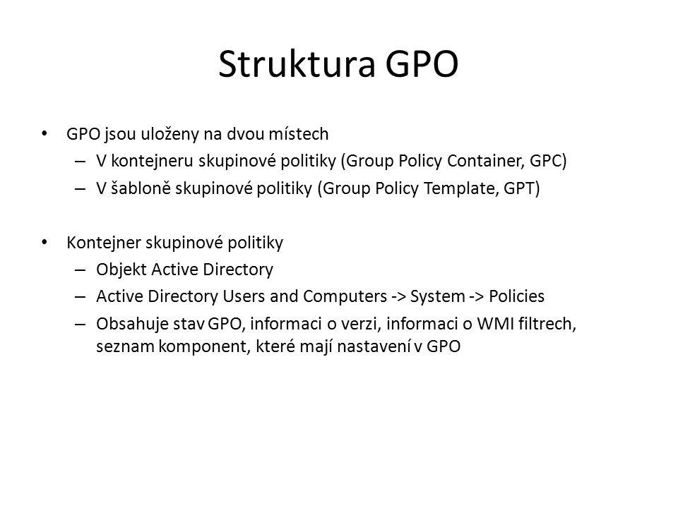 Struktura GPO GPO jsou uloženy na dvou místech