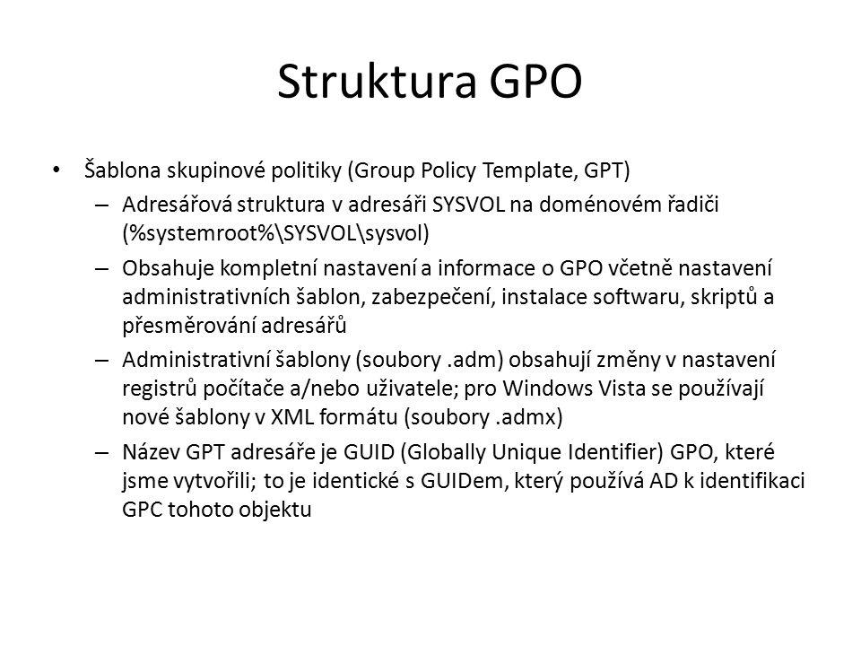 Struktura GPO Šablona skupinové politiky (Group Policy Template, GPT)