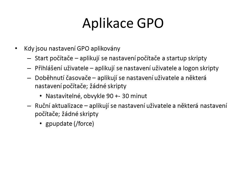 Aplikace GPO Kdy jsou nastavení GPO aplikovány