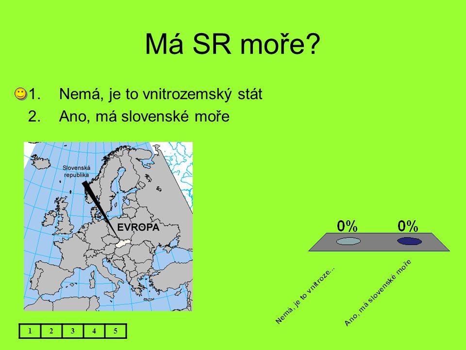 Má SR moře Nemá, je to vnitrozemský stát Ano, má slovenské moře 1 2 3