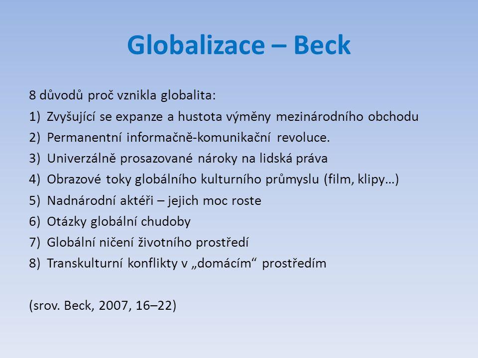 Globalizace – Beck 8 důvodů proč vznikla globalita: