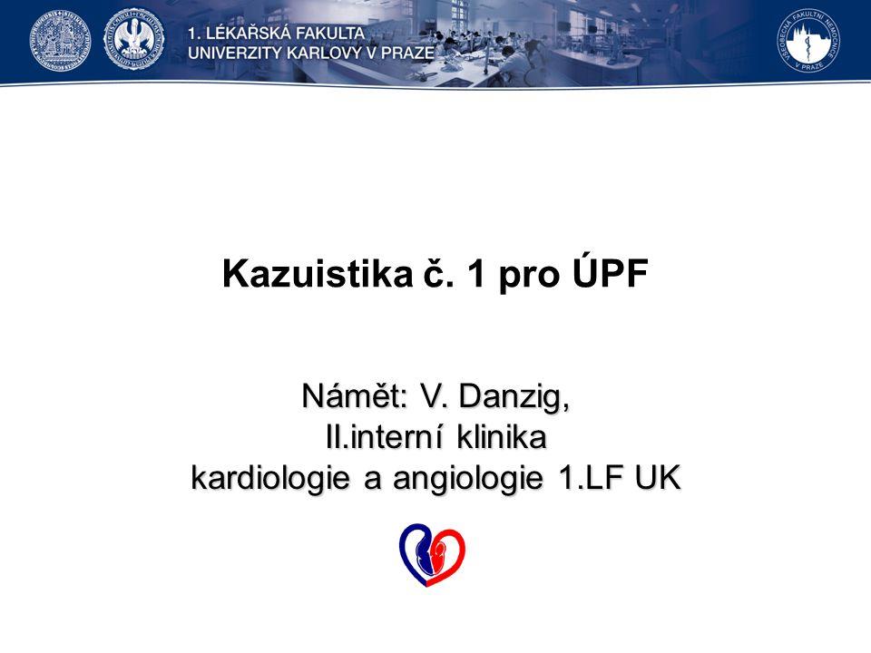 Námět: V. Danzig, II.interní klinika kardiologie a angiologie 1.LF UK