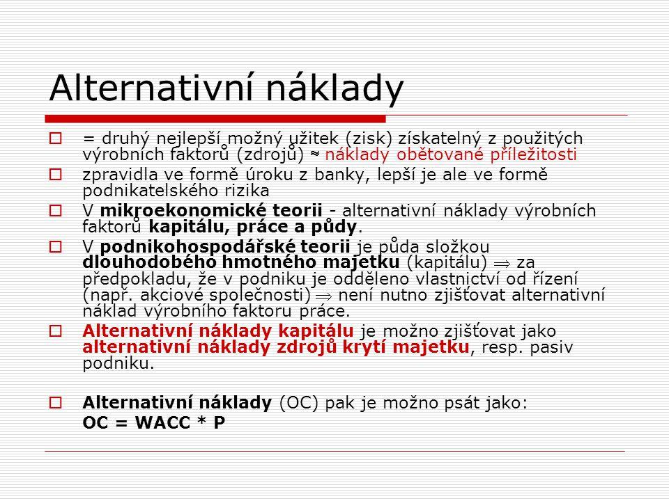Alternativní náklady = druhý nejlepší možný užitek (zisk) získatelný z použitých výrobních faktorů (zdrojů)  náklady obětované příležitosti.