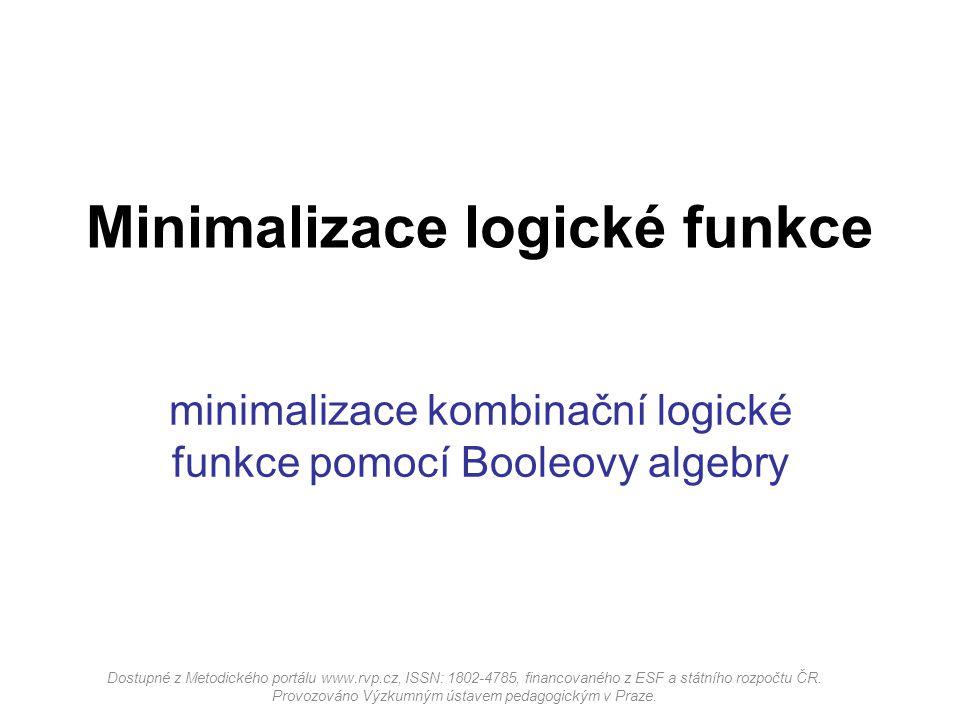 minimalizace kombinační logické funkce pomocí Booleovy algebry