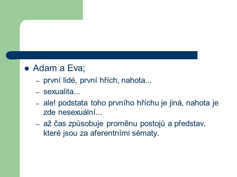 Adam a Eva; první lidé, první hřích, nahota... sexualita...