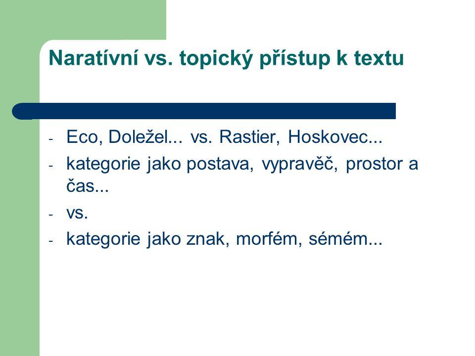 Naratívní vs. topický přístup k textu