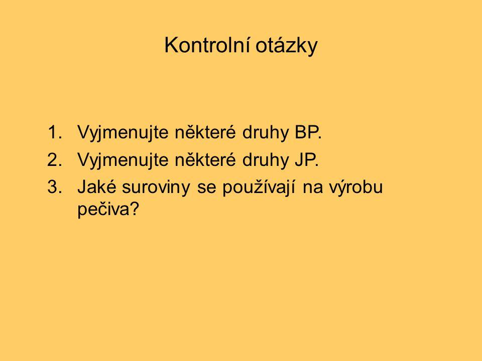 1. Vyjmenujte některé druhy BP.
