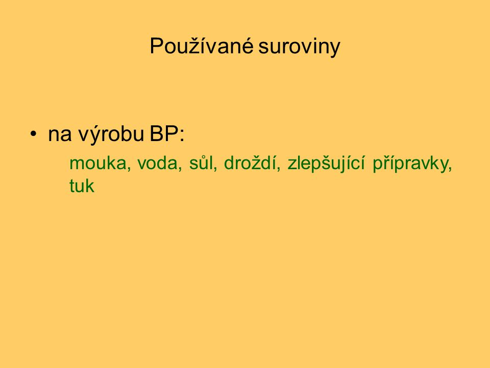 Používané suroviny na výrobu BP:
