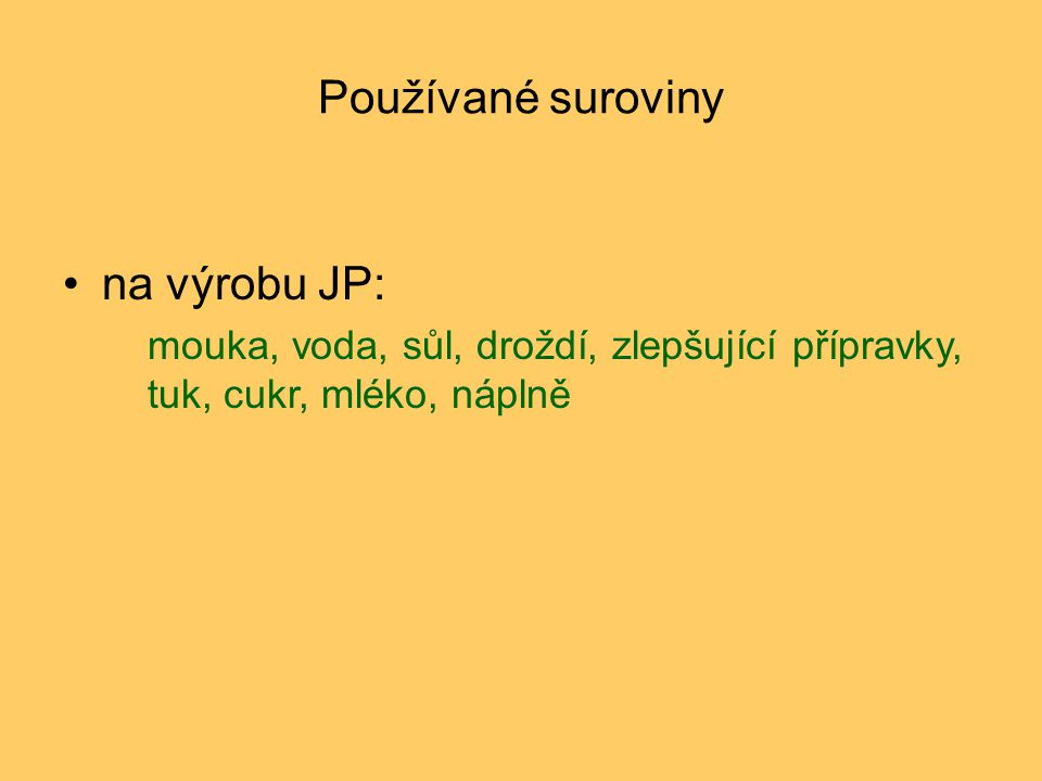 Používané suroviny na výrobu JP: