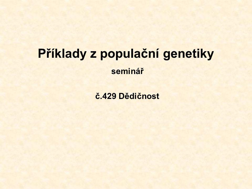Příklady z populační genetiky