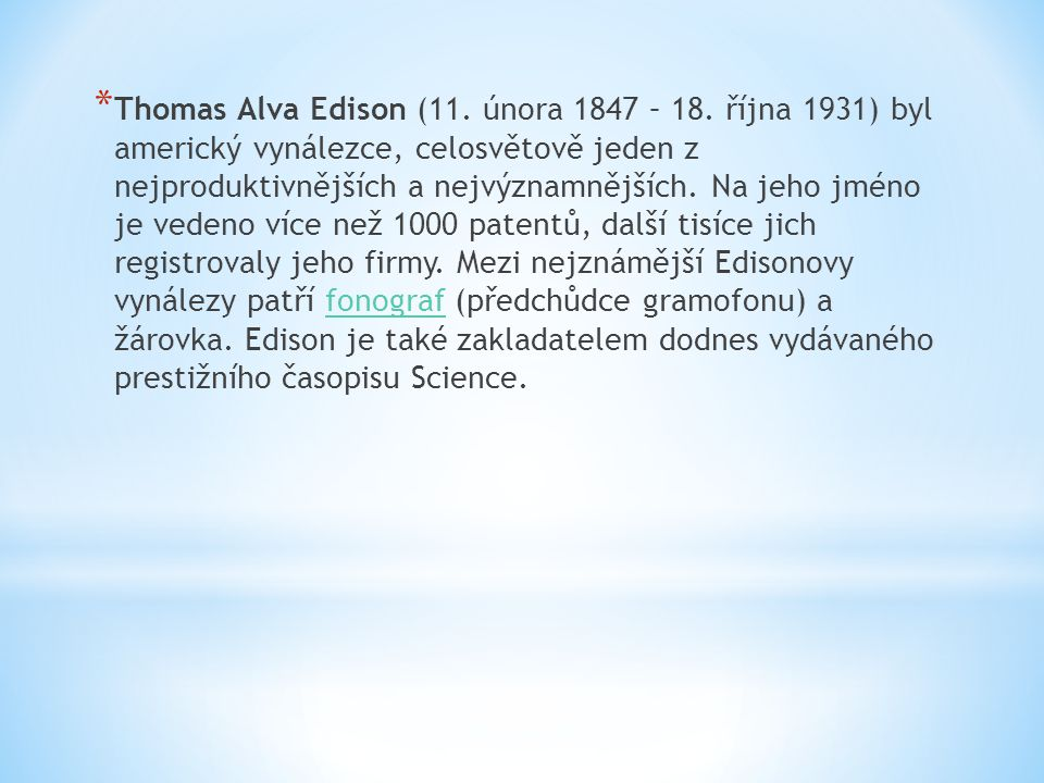 Thomas Alva Edison (11. února 1847 – 18