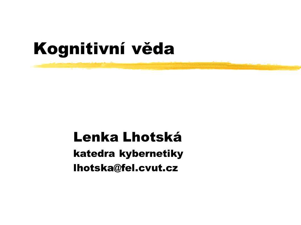 Lenka Lhotská katedra kybernetiky lhotska@fel.cvut.cz