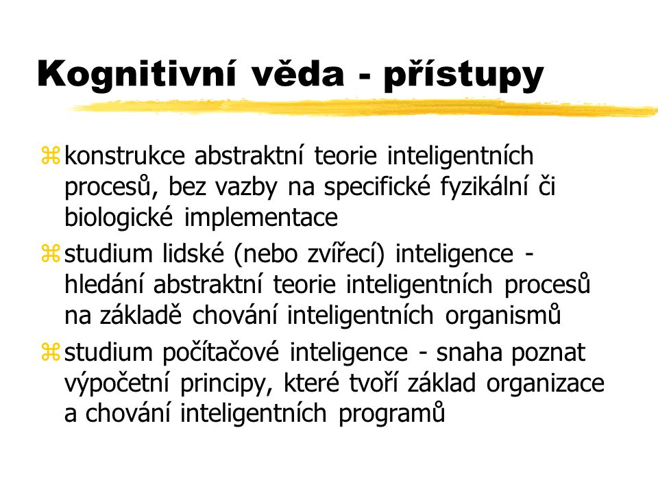 Kognitivní věda - přístupy