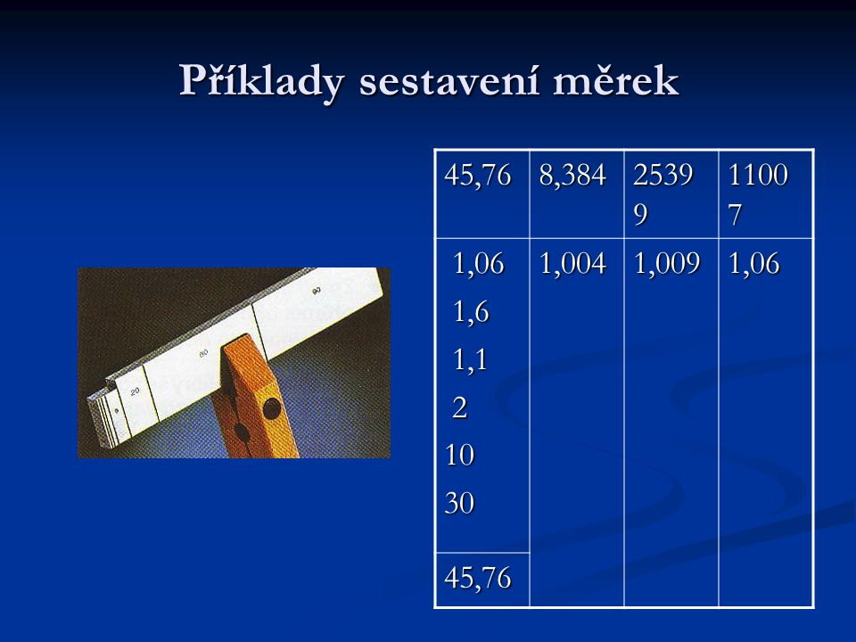 Příklady sestavení měrek