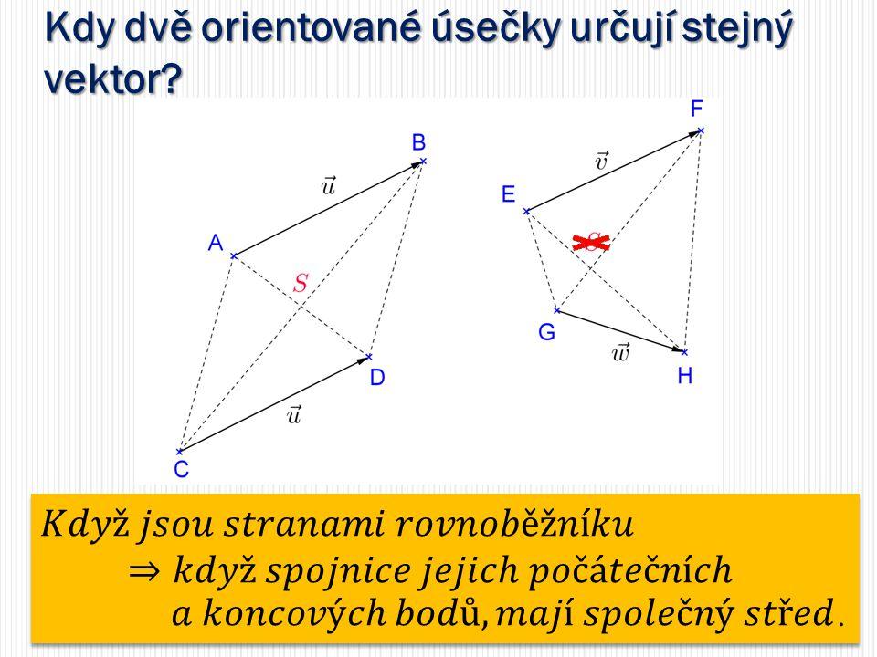 Kdy dvě orientované úsečky určují stejný vektor