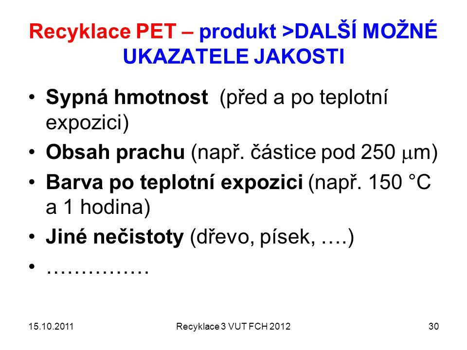 Recyklace PET – produkt >DALŠÍ MOŽNÉ UKAZATELE JAKOSTI