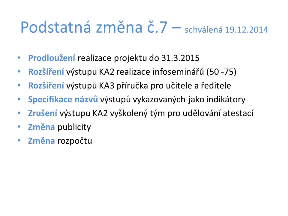 Podstatná změna č.7 – schválená 19.12.2014