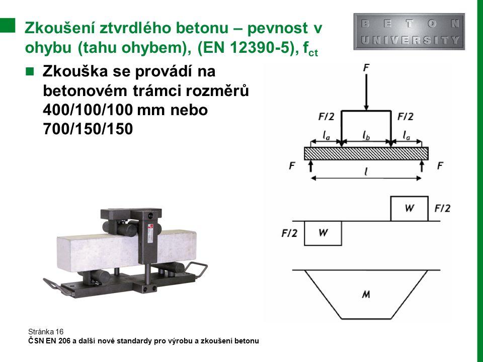 Zkoušení ztvrdlého betonu – pevnost v ohybu (tahu ohybem), (EN 12390-5), fct