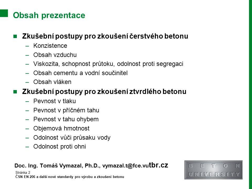 Obsah prezentace Zkušební postupy pro zkoušení čerstvého betonu