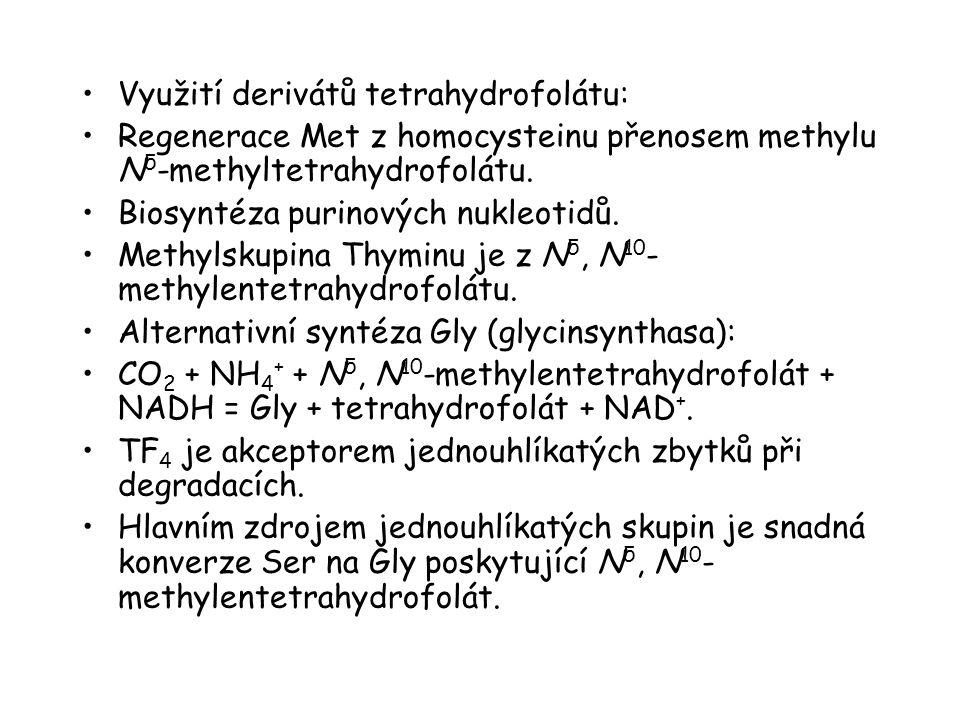 Využití derivátů tetrahydrofolátu: