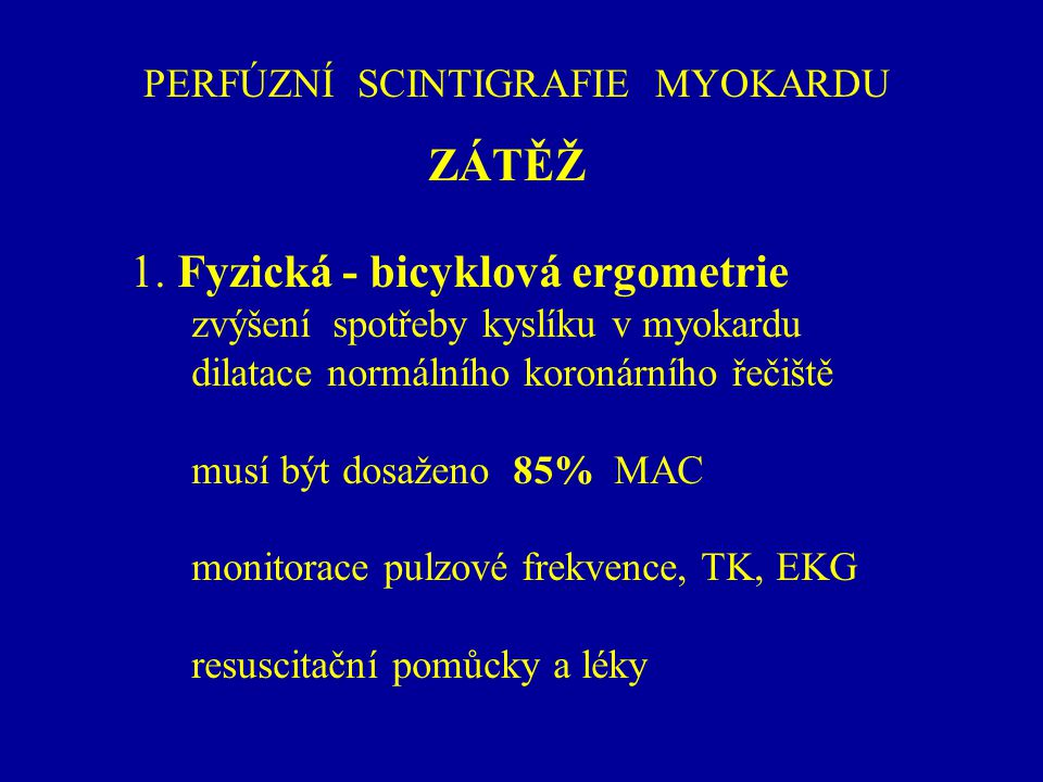 PERFÚZNÍ SCINTIGRAFIE MYOKARDU