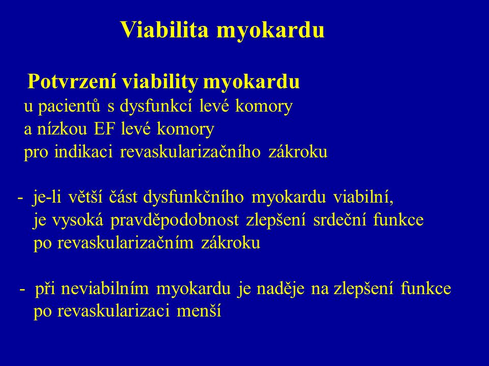 Viabilita myokardu Potvrzení viability myokardu